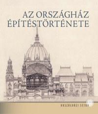 Andrássy Dorottya: Az Országház építéstörténete -  (Könyv)
