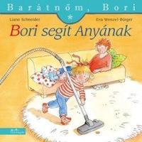 Liane Schneider, Eva Wenzel-Bürger: Bori segít Anyának - Barátnőm, Bori 26. -  (Könyv)