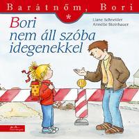 Eva Wenzel-Bürger, Liane Schneider: Bori nem áll szóba idegenekkel - Barátnőm, Bori 23. -  (Könyv)