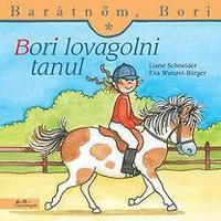 Liane Schneider, Eva Wenzel-Bürger: Bori lovagolni tanul - Barátnőm, Bori 11. -  (Könyv)