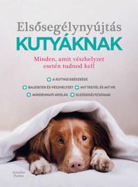 Jennifer Parker: Elsősegélynyújtás kutyáknak -  (Könyv)