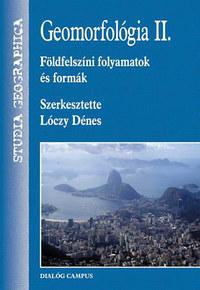 Dr. Lóczy Dénes: Geomorfológia II. - Földfelszíni folyamatok és formák -  (Könyv)