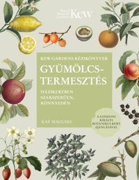 Kay Maguire: Gyümölcstermesztés - Házikertben szakszerűen, könnyedén -  (Könyv)