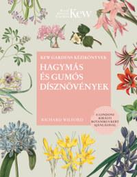 Richard Wilford: Hagymás és gumós dísznövények -  (Könyv)