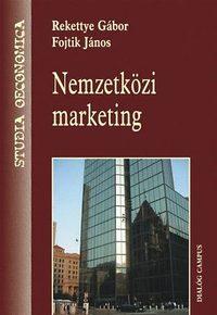 Rekettye Gábor, Fojtik János: Nemzetközi marketing -  (Könyv)