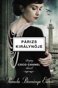 Pamela Binnings Ewen: Párizs királynője - Regény Coco Chanel életéről -  (Könyv)
