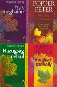 Popper Péter: Popper Péter könyvcsomag - Fáj-e meghalni - Hazugság nélkül - Ne menj a romok közé - A meghívott szenvedély -  (Könyv)