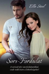 Ella Steel: Sors - Fordulat - A sorsod tele van fordulatokkal, csak vedd észre a lehetőségeket! -  (Könyv)