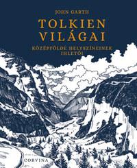John Garth: Tolkien világai - Középfölde helyszíneinek ihletői -  (Könyv)