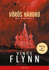 Vince Flynn, Kyle Mills: Vörös háború -  (Könyv)