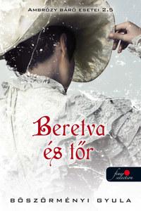 Böszörményi Gyula: Beretva és tőr - Ambrózy báró esetei 2,5 -  (Könyv)