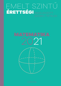 Emelt szintű érettségi - matematika - 2021 - Kidolgozott szóbeli tételek -  (Könyv)