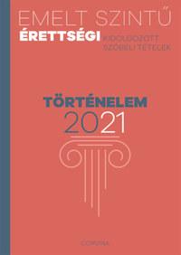 Emelt szintű érettségi - történelem - 2021 - Kidolgozott szóbeli tételek -  (Könyv)