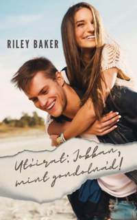 Riley Baker: Utóirat: Jobban, mint gondolnád! -  (Könyv)
