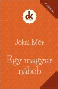 Jókai Mór: Egy Magyar Nábob -  (Könyv)