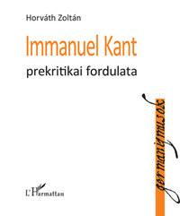 Dr. Horváth Zoltán: Immanuel Kant prekritikai fordulata -  (Könyv)