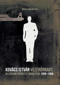 Kovács István vezérőrnagy, vezérkari főnök és társai pere 1958-1959 -  (Könyv)