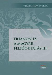 Trianon és a magyar felsőoktatás III. -  (Könyv)