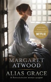 Margaret Atwood: Alias Grace - puha kötés -  (Könyv)