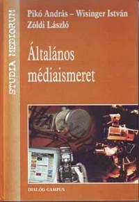 Zöldi László, Wisinger István, Pikó András: Általános médiaismeret -  (Könyv)