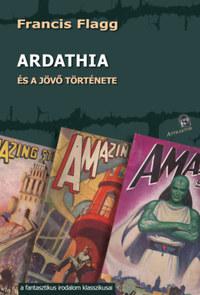 Francis Flagg: Ardathia - és a jövő története -  (Könyv)