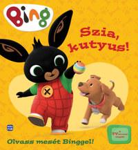 Bing - Szia, kutyus! - Olvass mesét Binggel! -  (Könyv)
