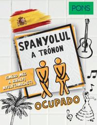 PONS Spanyolul a trónon - Ismerd meg a királyi nyelvtanulást! -  (Könyv)