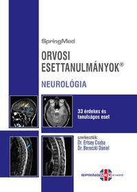 Prof.dr. Bereczki Dániel, Dr. Ertsey Csaba: Orvosi esettanulmányok - Neurológia - 33 érdekes és tanulságos eset -  (Könyv)