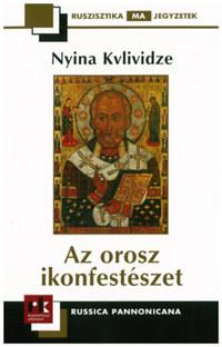Nyina Kvlividze: Az orosz ikonfestészet -  (Könyv)