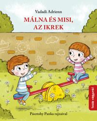 Vadadi Adrienn: Málna és Misi, az ikrek -  (Könyv)