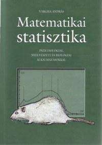 Vargha András: Matematikai statisztika - Pszichológiai, nyelvészeti és biológiai alkalmazásokkal -  (Könyv)