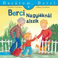 Christian Tielmann, Sabine Kraushaar: Berci Nagyiéknál alszik - Barátom, Berci 6 -  (Könyv)
