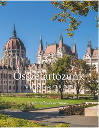 Bencsik András szerkesztő: Összetartozunk - Magyarország 2010-2020 -  (Könyv)