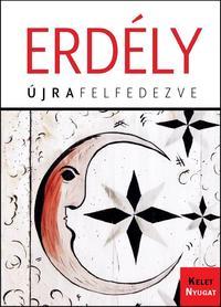 Erdély - Újrafelfedezve -  (Könyv)
