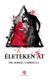 Dr. Jekkel Gabriella: Életeken át -  (Könyv)