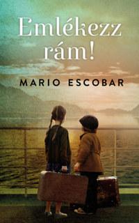 Mario Escobar: Emlékezz rám! -  (Könyv)