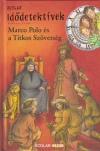 Fabian Lenk: Marco Polo és a Titkos Szövetség - Idődetektívek 2. -  (Könyv)