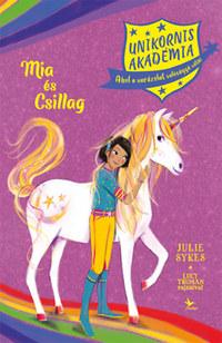 Julie Sykes, Lucy Truman: Mia és Csillag - Unikornis Akadémia -  (Könyv)
