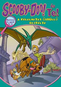Scooby-Doo és Te! - A félelmetes őshüllő rejtélye -  (Könyv)
