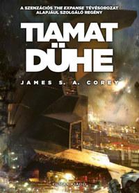 James S. A. Corey: Tiamat dühe -  (Könyv)