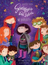 Kertész Erzsi: Göröngyös Úti Iskola - Ne parázz! -  (Könyv)