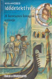 Fabian Lenk: A keresztes lovagok ezüstje - Idődetektívek 12. -  (Könyv)