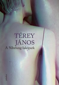 Térey János: A Nibelung-lakópark -  (Könyv)