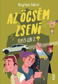 Nógrádi Gábor: Az öcsém zseni - Tom és Geri 2. -  (Könyv)