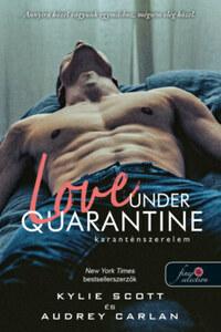 Kylie Scott, Audrey Carlan: Love Under Quarantine - Karanténszerelem -  (Könyv)