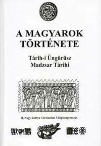Blaskovics József (forditó): A magyarok története - Tarih-i Üngürüsz, Madzsar Tarihi -  (Könyv)