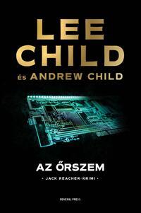 Lee Child, Andrew Child: Az őrszem -  (Könyv)