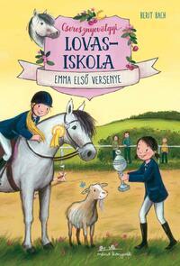 Berit Bach: Cseresznyevölgyi lovasiskola 2. - Emma első versenye -  (Könyv)