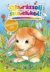 Varázsolj színekkel! - Húsvétra fel! -  (Könyv)