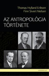 Thomas Hylland Eriksen, Finn Sivert Nielsen: Az antropológia története -  (Könyv)